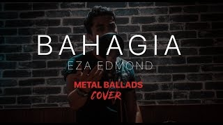 Eza Edmond   Bahagia [Metal Ballads] COVER By Jake Hays