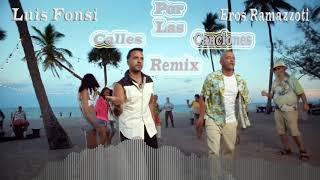 Eros Ramazzotti Ft  Luis Fonsi   Por Las Calles Las Canciones  Remix Sencillo 2019 By Jonathan Moroc