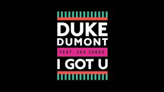 Duke Dumont - I Got U video