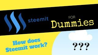 Steemit for Dummies - How Does Steemit Work?