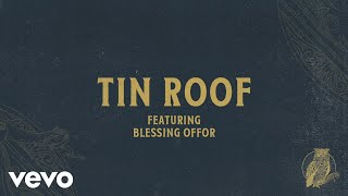 Chris Tomlin - Tin Roof (Audio) Ft. Blessing Offor