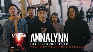 ANNALYNN - DECEIVER / BELIEVER (OFFICIAL TRACK BY TRACK COMMENTARY)