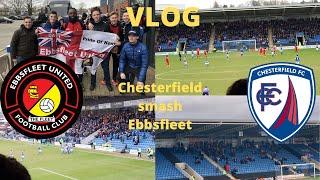 Chesterfield Smash Ebbsfleet!Chesterfield Fc Vs Ebbsfleet United Vlog! Relegation Confirmed?