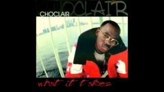 Choclair - What It Takes (Ill B. Style)