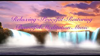 Relaxing Peaceful Restoring Beautiful Music~Calming~Peaceful~Meditation~Relaxing. 2 Hours.
