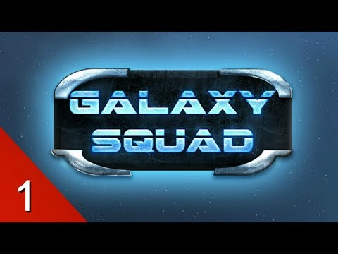 Embarkation - Galaxy Squad - Let's Play - 1