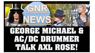 Guns N' Roses News: George Michael & Phil Rudd (AC/DC) Talk Axl Rose & Axl Rose/Slash's New Tweets!