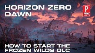 Horizon Zero Dawn - How to Start The Frozen Wilds DLC