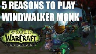 5 Reasons To Play Windwalker Monk in WoW: Legion | Kholo.pk