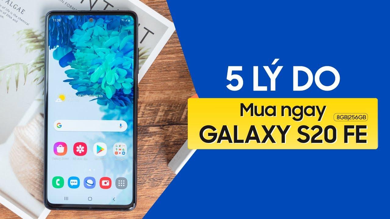 5 lý do mua ngay Galaxy S20 FE