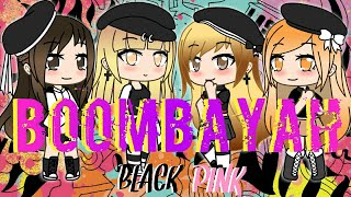 Boombayah~♡Black Pink♡ [Gacha Life]