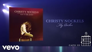 Christy Nockels - My Anchor (Live/Lyrics And Chords)