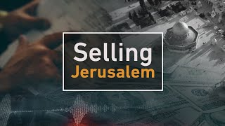 Investigations: Selling Jerusalem