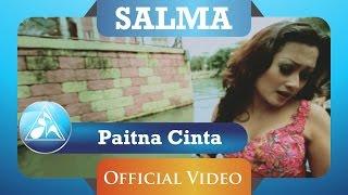 Salma - Paitna Cinta (Official Video Clip)