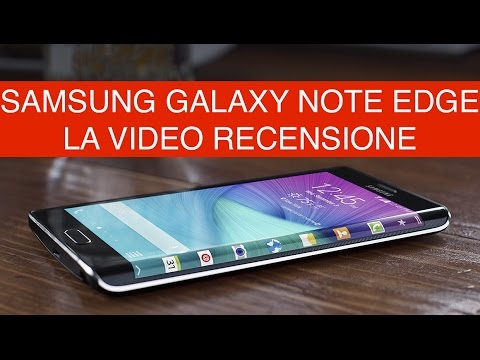 Samsung Galaxy Note Edge, Video recensione del top di Gamma