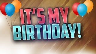 ITS MY BIRTHDAY!  (W/SHOT)