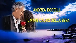 Il mare calmo della sera, Andrea Bocelli(1994), by Prince of roses