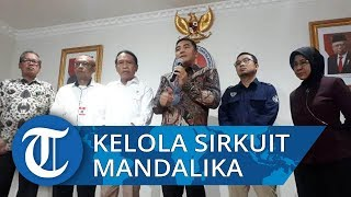 Menpora masih Percayakan ITDC Kelola Sirkuit Mandalika