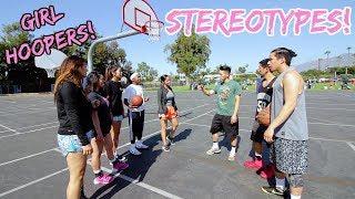 Basketball Stereotypes! Pt.4 - GIRL HOOPERS!