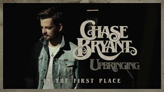 Chase Bryant In The First Place