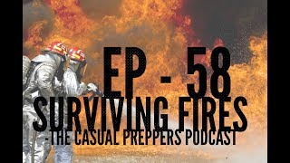 Surviving Fires - Ep 58 - The Casual Preppers Podcast