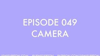 Episode 049 - camera