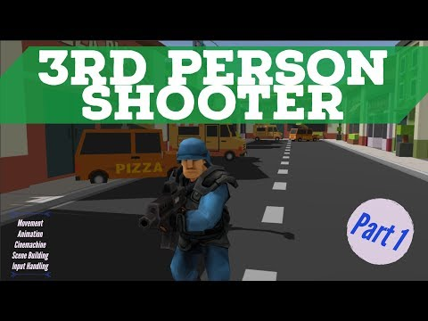 HowTo: Build a 3rd person shooter in Unity - Part 1