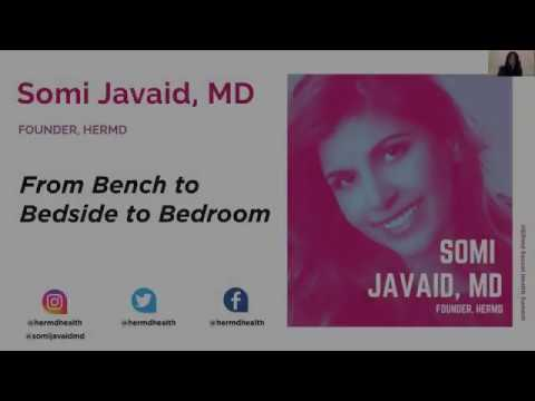 Dr. Somi Javaid – From Bench, to Bedside, to Bedroom