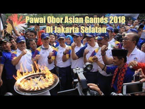 Pawai Obor Asian Games 2018 Di Jakarta Selatan