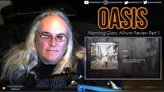 Oasis   Album Part 1 Review Reaction   Morning Glory