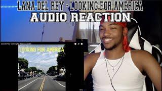 Lana Del Rey - Looking For America (Audio)- REACTION