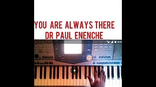 How To Play You're Always There By Dr Paul Enenche(chord Progression And Breakdown)