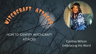 How To Identify Witchcraft Attack | What Is Witchcraft | Witchcraft Attack Symptoms | How To Stop It