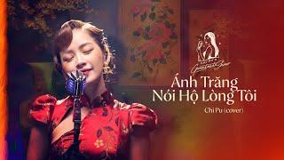 CHI PU'S GREATEST SHOW #1   Ánh Trăng Nói Hộ Lòng Tôi (Cover)