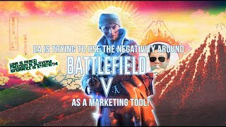 EA is trying to use the negativity around Battlefield V as a marketing tool