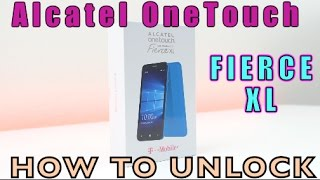 How to Unlock Alcatel OneTouch Fierce XL: ALL CARRIERS (T-mobile, Family Mobile, MetroPCS, ETC)