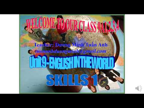 TIẾNG ANH 9 (10 NĂM) - Unit 9: English in the world - Lesson 3 Skills 1