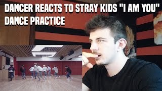 """DANCER REACTS TO Stray Kids """"I am YOU"""" Dance Practice"""