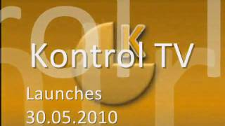 Kontrol TV - Launches 30th May...