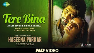 Tere Bina Ft Shraddha Kapoor  Arijit Singh