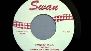 Twistin U S A  -   Danny &  The Juniors