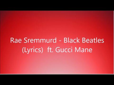 Rae Sremmurd - Black Beatles (Lyrics) ft. Gucci Mane