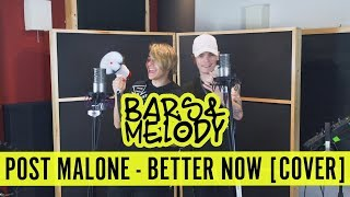 Post Malone - Better Now    Bars and Melody COVER