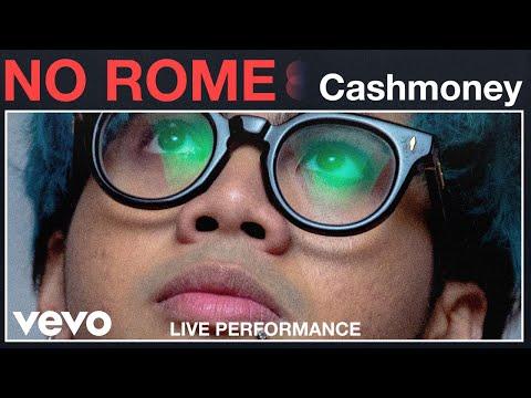"No Rome - ""Cashmoney"" Live Performance | Vevo"