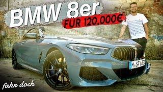 DER NEUE BMW 840d 2019 | Das beste Auto von BMW? Review und Fahrbericht | Fahr doch
