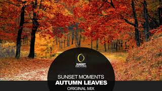 Sunset Moments - Autumn Leaves (Original Mix) [Sunset Emotions]