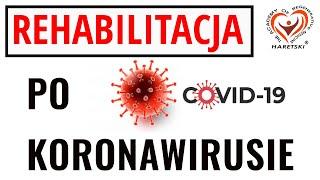 Rehabilitacja po Koronawirusie COVID-19. Aleksander Haretski. Akademia Medycyny Regeneracyjnej