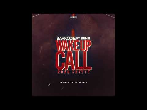 Audio: Sarkodie - Wake Up Call (Road Safety) feat. Benji