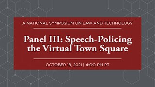 Click to play: Panel III: Speech-Policing the Virtual Town Square