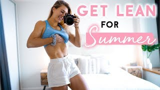 HOW I GET LEAN FOR SUMMER | My Results So Far!